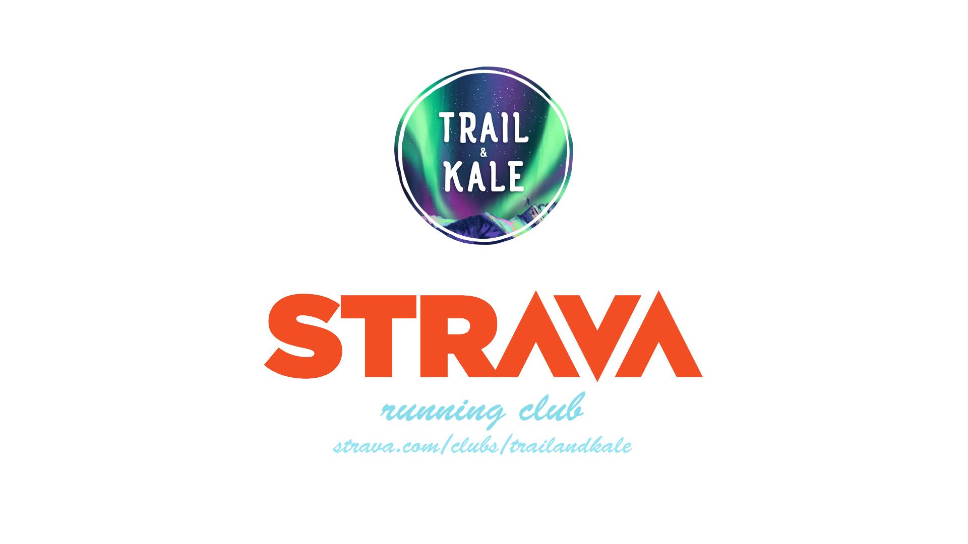 Trail & Kale Strava Running Club