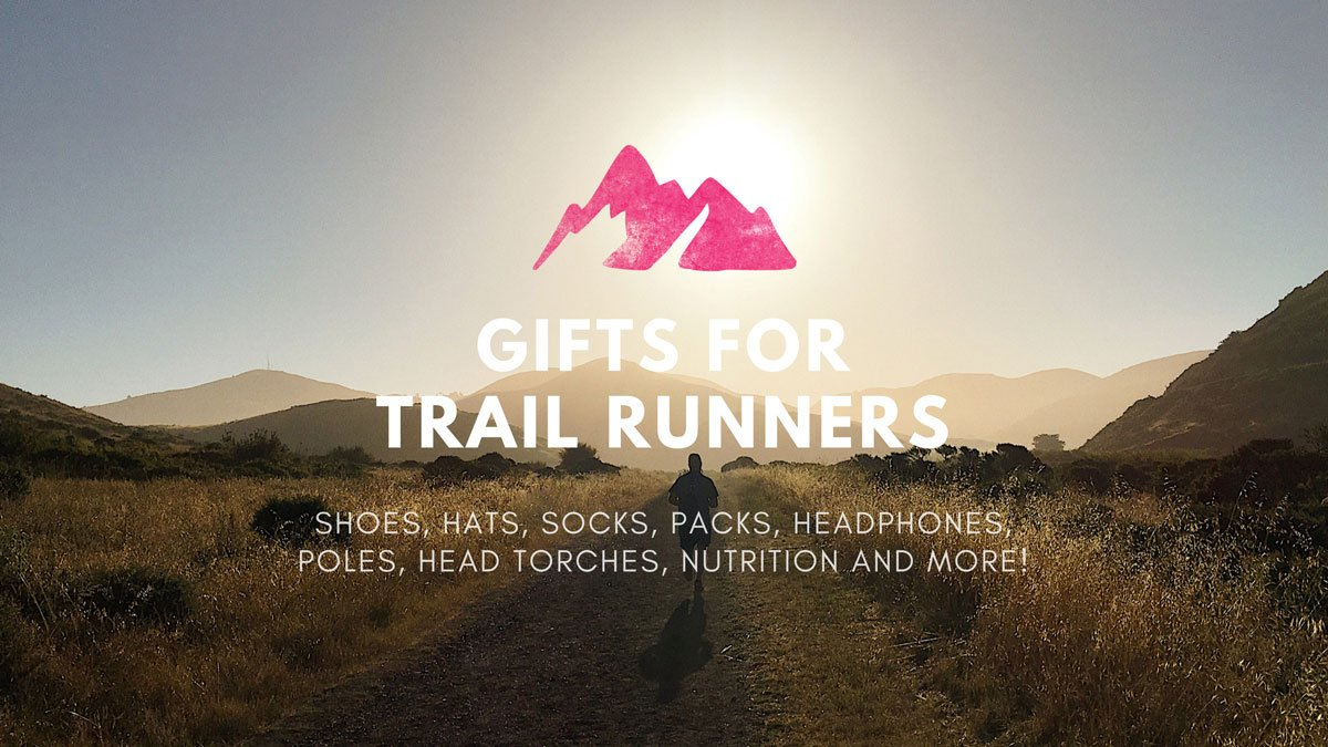 Gifts For Trail Runners: Shoes, Hats, Packs, Nutrition and More!