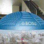 Bosu Balance Trainer - Trail & Kale-20-min