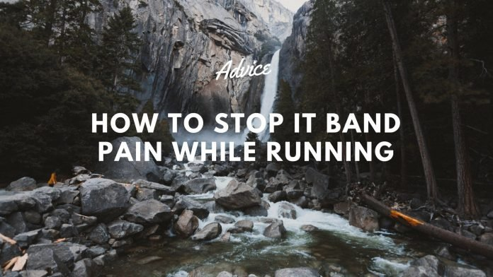 How to Stop IT Band Pain while Running - Advice - Trail & Kale