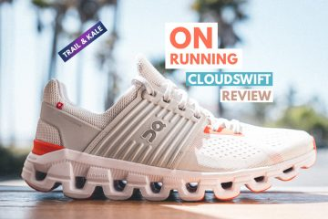 On Cloudswift Review Featured Trail and Kale