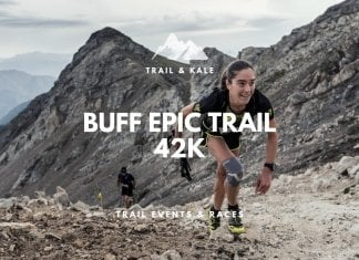 trail running races events Buff Epic Trail 42k trail and kale min