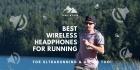 5 Best Wireless Headphones for Running in 2020
