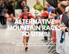 Alternatives to UTMB - 6 Other Epic Mountain Races in European Trail Running Destinations