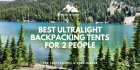 5 Best Ultralight Backpacking Tents (2 Person) in 2021