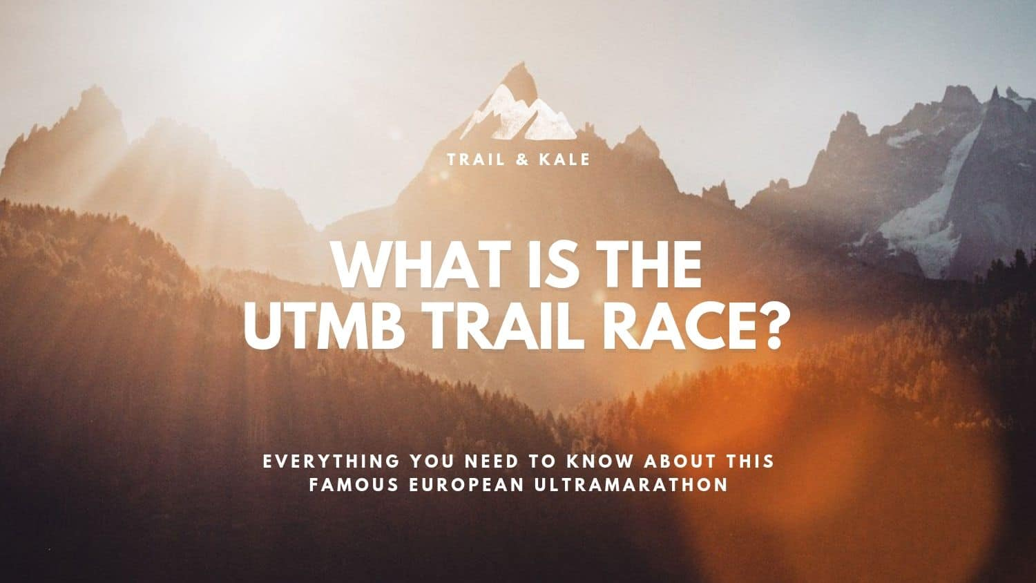 What is the UTMB Race? Everything You Need To Know | Trail