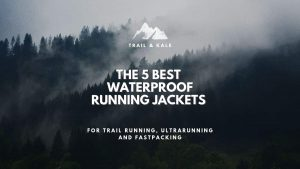best waterproof running jackets trail kale