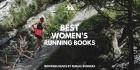 Best Women's Running Books - Inspiring Books by Female Runners