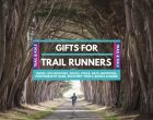 Gifts For Trail Runners in 2021: Shoes, GPS, Accessories, Nutrition & More