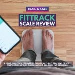 FitTrack Scale Review Trail and Kale