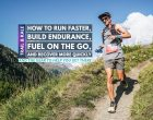 How To Run Faster, Build Endurance, Fuel On The Go, and Recover More Quickly
