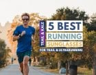 5 Best Running Sunglasses in 2021 - For Trail Running & Hiking Too