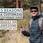 why a customized leatherman surge makes an awesome fathers day gift trail and kale