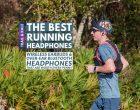 The Best Running Headphones & Wireless Earbuds of 2021