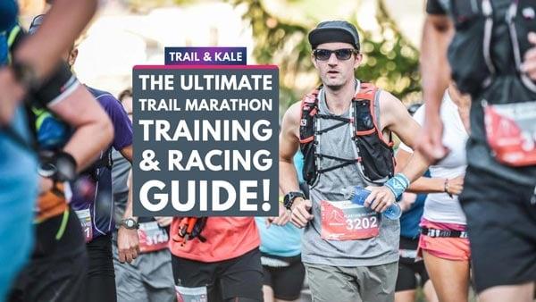 Trail Marathon Training Plan sml Trail and Kale
