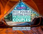 5 Best Double Sleeping Bags and Pads For Adventure-Loving Couples