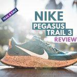 Nike Pegasus Trail 3 Review Trail and Kale 2